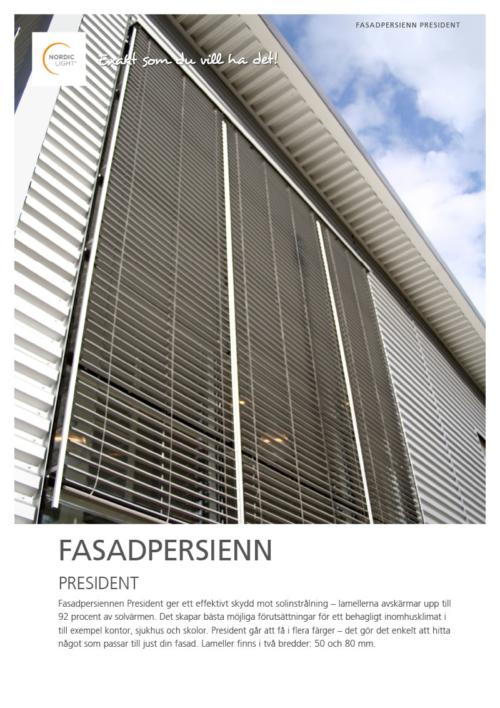 Nordic Light Fasadpersienn President